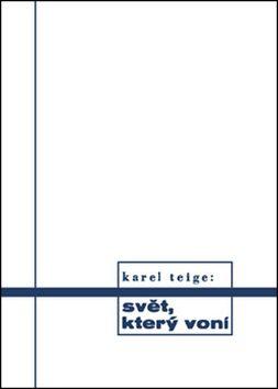 Svět, který voní - Karel Teige