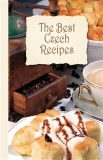 The Best Czech Recipes - Harald Salfellner