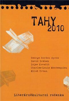 Tahy 2010 - David Drábek, Kovačič Lojze, Miloš Urban, George Gordon Byron, Charles Montesquieu