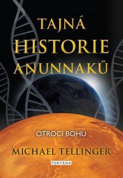 Tajná historie Anunnaků - Tellinger Michael
