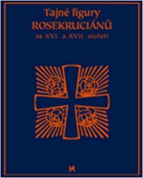 Tajné figury Rosekruciánů ze XVI. a XVII. století - P. S.