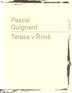 Terasa v Římě - Pascal Quignard
