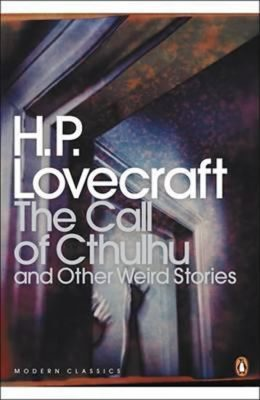 The Call of Cthulhu and Other Weird Stories : And Other Weird Stories - Howard P. Lovecraft