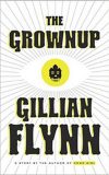 The Grownup - A Gillian Flynn Short - Gillian Flynnová