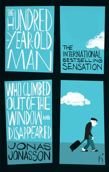 The Hundred-year-old Man Who Climbed Out of the Window Who Disappeared - Jonas Jonasson