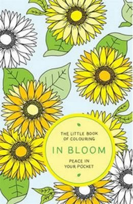 The Little Book of Colouring In Bloom - Peace in Your Pocket - Anderson Amber
