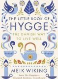 The Little Book of Hygge - The Danish Way to Live Well - Meik Wiking