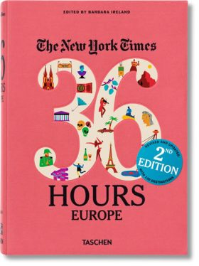 The New York Times: 36 Hours Europe, 2nd Edition - Barbara Ireland