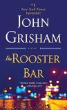 The Rooster Bar: A Novel - John Grisham
