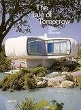 The Tale of Tomorrow: Utopian Architecture in the Modernist Realm - Robert Klanten, Sofia Borges