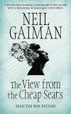 The View from the Cheap Seats - Neil Gaiman
