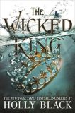 The Wicked King (The Folk of the Air #2) - Holly Blacková