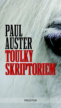 Toulky skriptoriem - Paul Auster