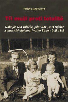 Tři muži proti totalitě - Václava Jandečková