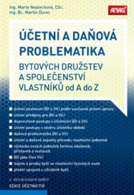 ANAG Účetní a daňová problematika bytových družstev a společenství vlastníků od A do Z - Martin Durec, Marta Neplechová