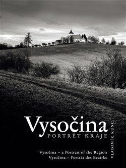 Vysočina - Portrét kraje - Vladimír Kunc