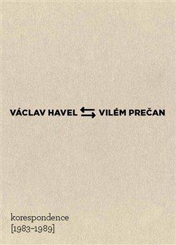 Václav Havel – Vilém Prečan: Korespondence 1983–1989 - Vojtech Čelko