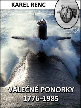 Válečné ponorky 1776–1985 - Karel Renc - e-kniha