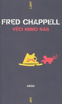 Věci mimo nás - Fred Chappell
