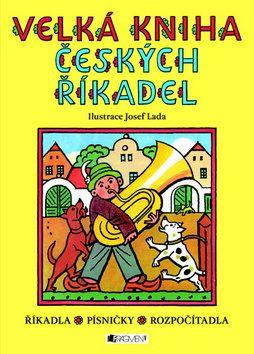 Velká kniha českých říkadel – Josef Lada - Josef Lada