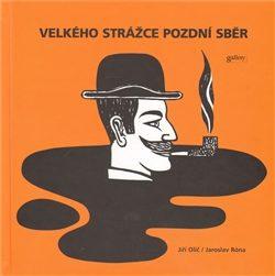 Velkého strážce pozdní sběr - Jiří Olič, Jaroslav Róna