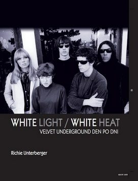 White Light/White Heat - Richie Untergerger