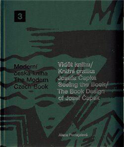 Vidět knihu/Knižní grafika Josefa Čapka - Alena Pomajzlová