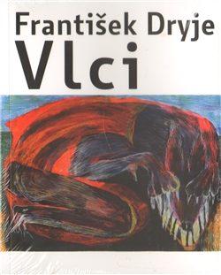 Vlci - František Dryje, Eva Švankmajerová