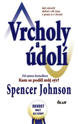Vrcholy a údolí - Spencer Johnson