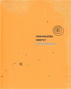 Vrstvy/Stratigraphie - Petr Kratochvíl, Ivan Koleček