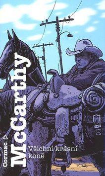Všichni krásní koně - Cormac McCarthy