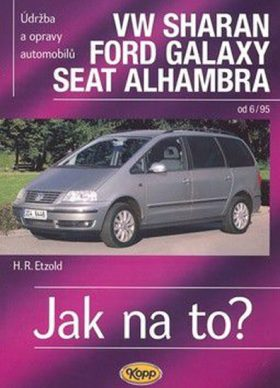 VW Sharan, Ford Galaxy, Seat Alhambra od 6/95 - Jak na to? - 90. - Etzold Hans-Rudiger Dr.