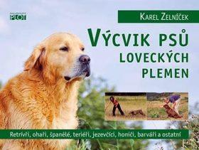 Výcvik psů loveckých plemen - Zelníček Karel