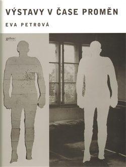 Výstavy v čase proměn - Eva Petrová