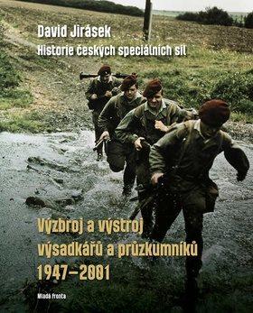 Výzbroj a výstroj výsadkářů a průzkumníků 1947–2001 - David Jirásek