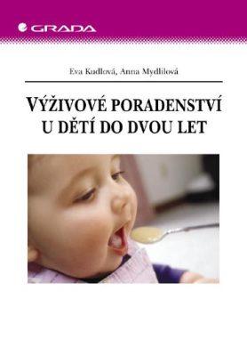 Výživové poradenství u dětí do dvou let - Eva Kudlová, Anna Mydlilová - e-kniha