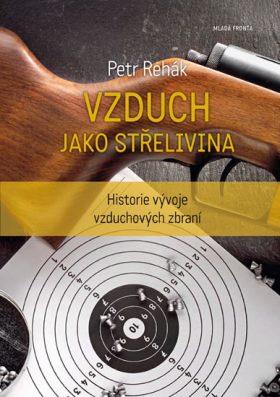 Vzduch jako střelivina - Petr Řehák