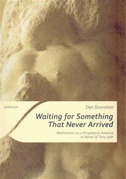 Waiting for Something That Never Arrived - Dan Shanahan