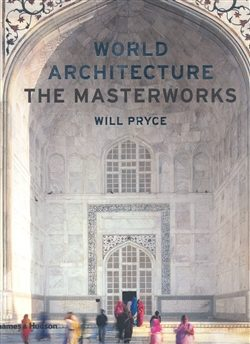 World Architecture: The Masterworks - Pryce Will