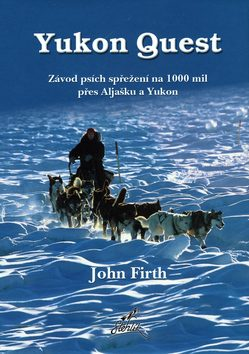 Yukon Quest - John Firth, Richard Hartmier