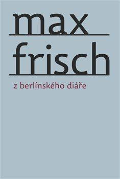 Z berlínského diáře - Max Frisch