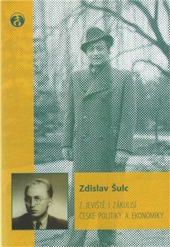 Z jeviště i zákulisí české politiky a ekonomiky - Zdislav Šulc