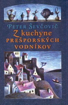Z kuchyne prešporských vodníkov - Peter Ševčovič