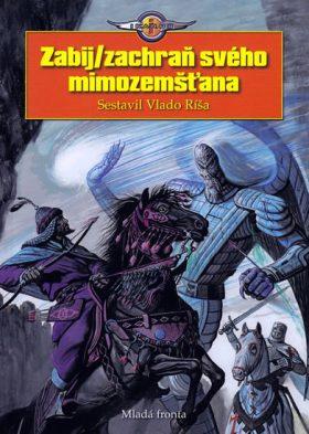 Zabij / zachraň svého mimozemšťana - Vlado Ríša