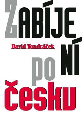 Zabíjení po česku - Vondráček David