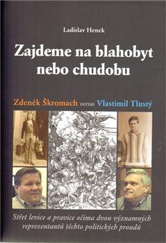 Zajdeme na blahobyt nebo chudobu - Ladislav Henek