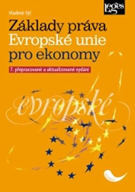 Základy práva Evropské unie pro ekonomy - Vladimír Týč