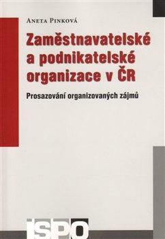 Zaměstnavatelské a podnikatelské organizace v ČR - Aneta Pinková