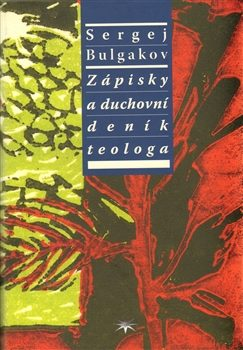 Zápisky a duchovní deník teologa - Sergej Bulgakov