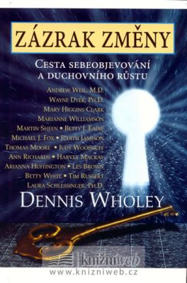 Zázrak změny - Wholey Dennis
